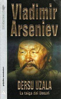 DERSU URZALA. LA TAIGA DEL USSURI: ARSENIEV, VLADIMIR