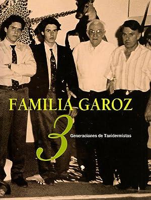 FAMILIA GAROZ, 3 GENERACIONES DE TAXIDERMISTAS: JUAN GAROZ