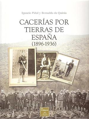 CACERIAS POR TIERRAS DE ESPAÑA (1896-1936): PIDAL Y BERNALDO DE QUIROS, IGNACIO
