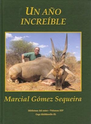 UN AÑO INCREIBLE: GOMEZ SEQUEIRA, MARCIAL