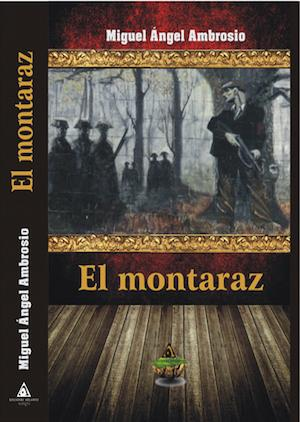 MONTARAZ, EL: AMBROSIO, MIGUEL ANGEL
