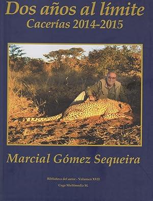 DOS AÑOS AL LIMITE. CACERIAS 2014-2015: GOMEZ SEQUEIRA, MARCIAL