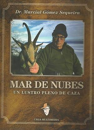 MAR DE NUBES, UN LUSTRO PLENO DE: GOMEZ SEQUEIRA, MARCIAL