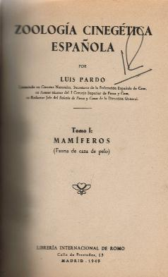 ZOOLOGIA CINEGETICA ESPAÑOLA. FAUNA DE CAZA DE PELO: PARDO, LUIS