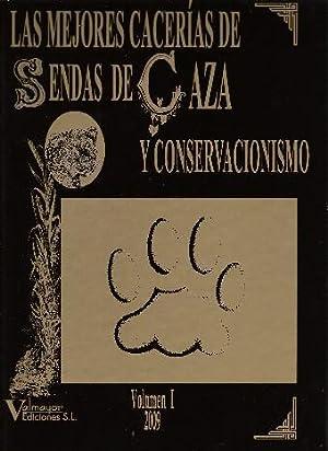 MEJORES CACERIAS DE SENDAS DE CAZA Y CONSERVACIONISMO, LAS: VARIOS AUTORES