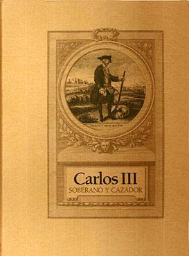 CARLOS III, SOBERANO Y CAZADOR: ERREA, JESUS