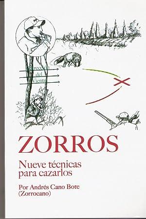 ZORROS. NUEVE TECNICAS PARA CAZARLOS: CANO BOTE, ANDRES (ZORROCANO)
