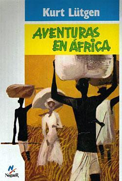 AVENTURAS EN AFRICA. POR TIERRAS DE ANTROPOFAGOS Y GORILAS: LÜTGEN, KURT