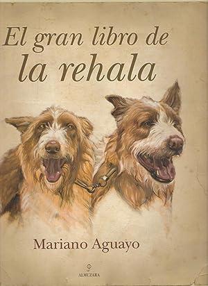 GRAN LIBRO DE LA REHALA, EL: AGUAYO, MARIANO