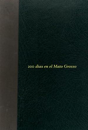 200 DIAS DE MATO GROSSO. RELATO DE LAS AVENTURAS EN LA SELVA: HALIK, ANTONIO