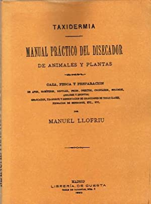 MANUAL PRACTICO DEL DISECADOR DE ANIMALES Y: LLOFRIU, MANUEL