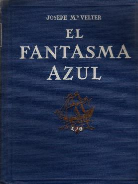 FANTASMA AZUL, EL: VELTER, JOSEPH MARIE