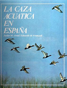 CAZA ACUATICA EN ESPAÑA, LA: MARTINEZ AVIAL, JAVIER Y EDUARDO DE ARANZADI