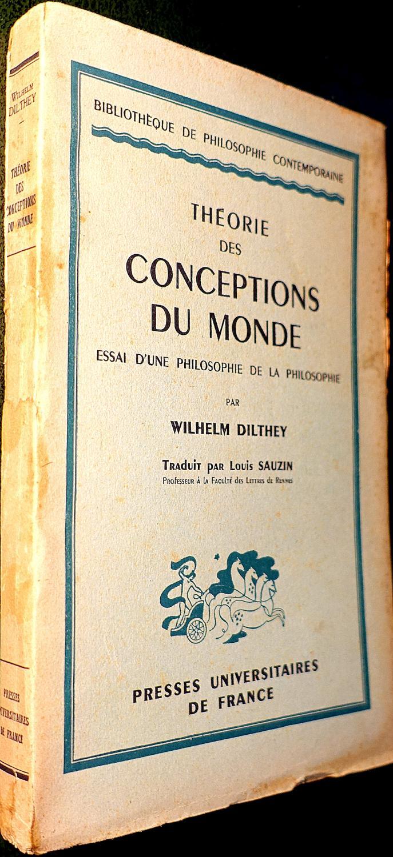Théorie des conceptions du monde - Essai d'une philosophie de la philosophie, par Wilhelm Dilthey, traduit par Louis Sauzin