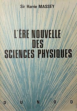 L'ère nouvelle des sciences physiques: MASSEY, S. H.