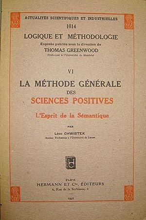 La Méthode générale des sciences positives. L'esprit de la sé...