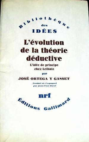 L'Evolution de la théorie déductive. L'idée de principe chez Leibniz...