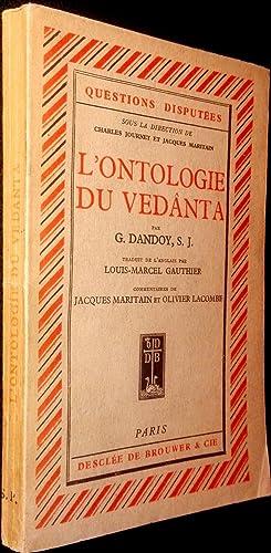 L'Ontologie du Vedanta. Essai sur l'acosmisme de l'Advaita.: DANDOY, G.