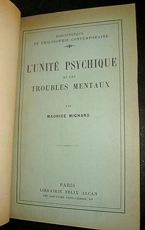 L'Unité psychique et les troubles mentaux.: MIGNARD, Maurice