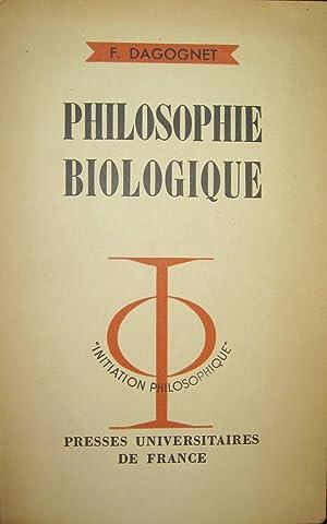 Philosophie biologique.: DAGOGNET, F.