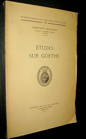 Etudes sur Goethe.: BIANQUIS, Geneviève