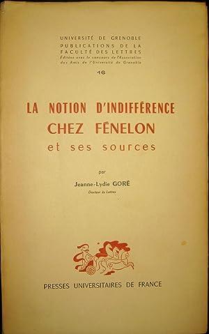 La notion d'indifférence chez Fénelon et ses sources.: GORE, J.-L.