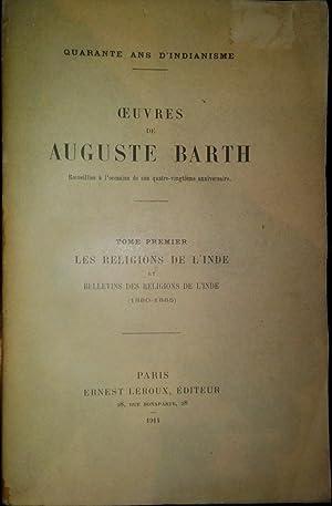 Oeuvres de Auguste Barth recueillies à l'occasion de son quatre-vingtième ...