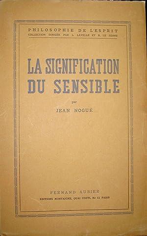 La Signification du sensible.: NOGUE, Jean