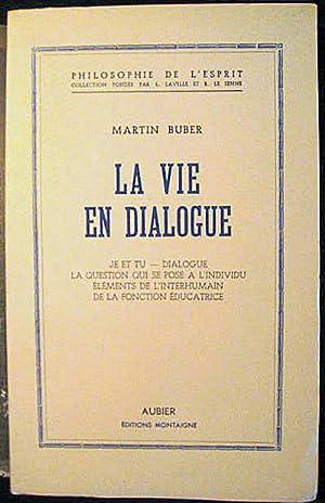 La Vie en dialogue: BUBER, Martin