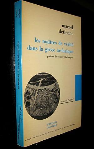 Les Maîtres de vérité dans la Grèce archaïque.: DETIENNE, Marcel