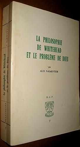 La Philosophie de Whitehead et le problème de Dieu.: PARMENTIER, Alix
