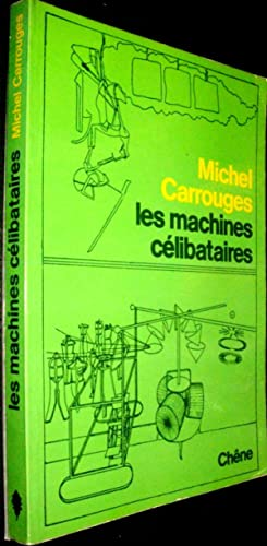 Les Machines Célibataires.: CARROUGES, Michel