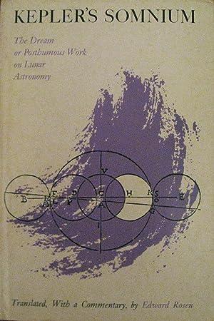 Kepler's Somnium. The Dream, or Posthumous Work: KEPLER, Johannes