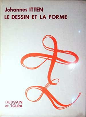 Le Dessin et la Forme [=Mein Vorkurs am Bauhaus. Gestaltungs und Formenlehre]: ITTEN, Johannes