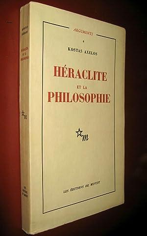 Héraclite et la Philosophie. La première saisie de l'être en devenir de la...