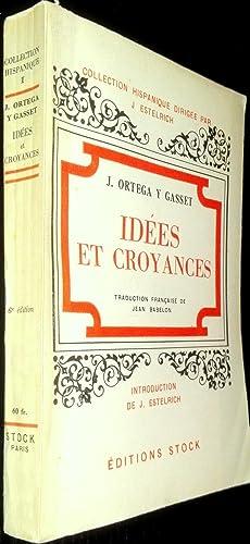 Idées et croyances.: ORTEGA Y GASSET, José