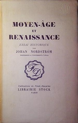 Moyen-Age et Renaissance. Essai historique.: NORDSTROM, Johan