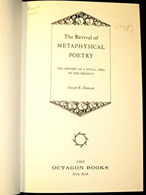The Revival of Metaphysical Poetry. The History of a Style, 1800 to the Present.: DUNCAN, J.E.