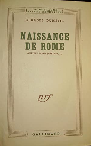 Naissance de Rome (Jupiter - Mars - Quirinus, II).: DUMEZIL, Georges
