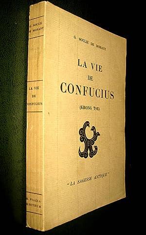 La Vie de Confucius (Krong tse): SOULIE DE MORANT, G.