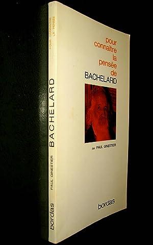 La Pensée de Bachelard.: GINESTIER, Paul