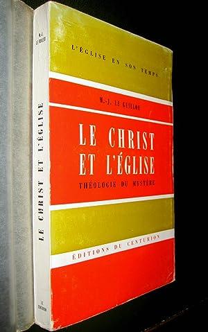 Le Christ et l'Eglise. Théologie du mystère.: LE GUILLOU, M.-J.