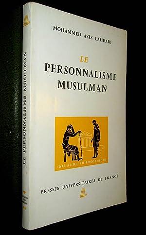 Le Personnalisme musulman.: LAHBABI, Mohamed Aziz