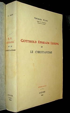 Gotthold Ephraïm Lessing et le Christianisme.: PONS, Georges