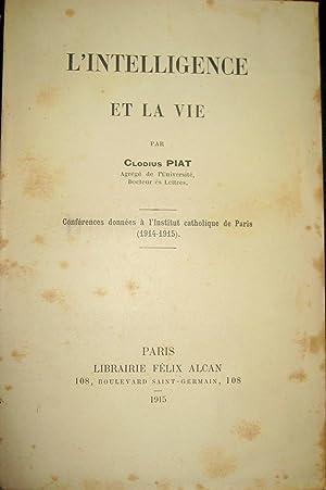 L'Intelligence et la Vie.: PIAT, Claudius