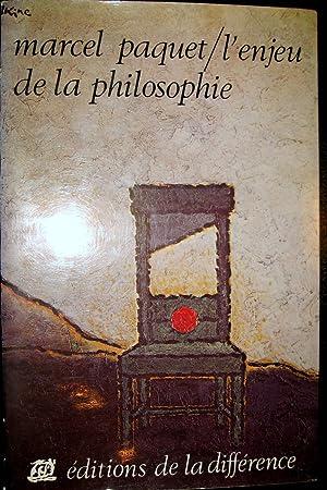 L'Enjeu de la philosophie.: PAQUET, Marcel