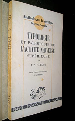 Typologie et pathologie de l'activité nerveuse supérieure. Vingt ans d'exp&...