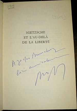 Nietzsche et l'au-delà de la liberté. Nietzsche et les écrivains fran&...