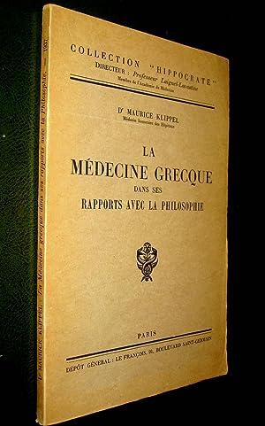 La Médecine grecque dans ses rapports avec la philosophie.: KLIPPEL, Maurice
