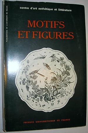 Motifs et Figures.: CENTRE D'ART, ESTHETIQUE ET LITTERATURE